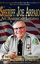 Sheriff Joe Arpaio: An American Legend