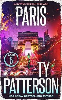 Paris: A Crime Suspense Action Novel (Cutter Grogan Thrillers Book 5)