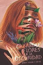 Cazando flores en la oscuridad: 384 (Gran Angular)