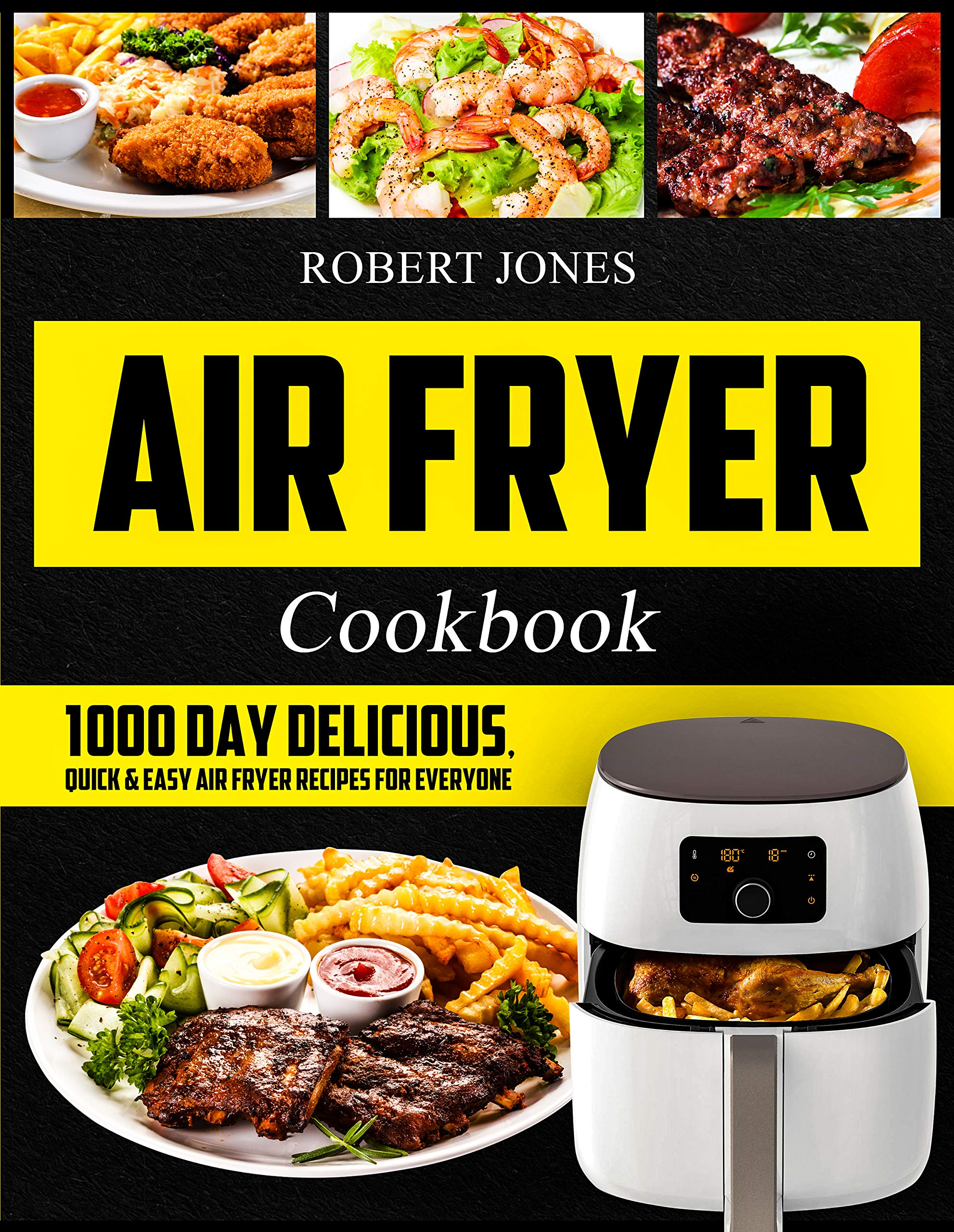Image OfAir Fryer Cookbook: 1000 Day Delicious, Quick & Easy Air Fryer Recipes For Everyone