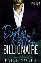 Dirty Rotten Billionaire (Part Two)