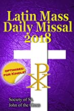 The Latin Mass Daily Missal: 2018 in Latin & English, in Order, Every Day