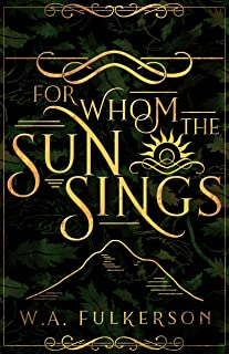 For Whom the Sun Sings (English Edition)