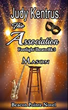 The Association - Mason (The Footlight Theater Book 3)