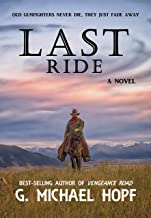Last Ride: Western Fiction (The Bounty Hunter Book 1)
