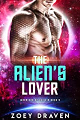 The Alien's Lover (A SciFi Alien Warrior Romance) (Warriors of Luxiria Book 3) Kindle Edition