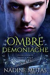 Ombre demoniache: Un racconto di amore e magia (Italian Edition) Format Kindle
