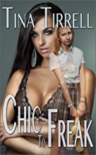 Chic to Freak: (a Nerd Girl Revenge / Geek Transformation Story) (Nerds Rule the School Book 2) (English Edition)