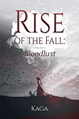 Rise of the Fall: Bloodlust Kindle Edition