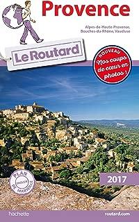 Guide du Routard Provence 2017: Alpes-de-Haute-Provence, Bouches-du-Rhone, Vaucluse (French Edition)