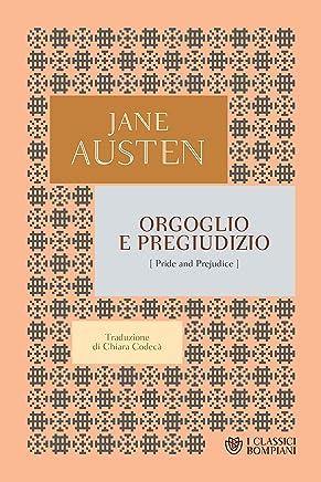Orgoglio e pregiudizio (I Classici Bompiani Vol. 1)