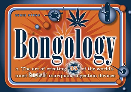 Bongology: The Art of Creating 35 of the Worlds Most Bongtastic Ingestion Devices