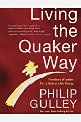 Living the Quaker Way: Discover the Hidden Happiness in the Simple Life Kindle Edition