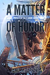 A Matter of Honor (Privateer Tales Book 9) Kindle Edition