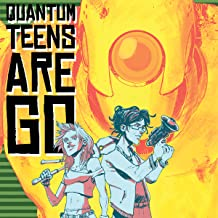Quantum Teens Are Go (Issues) (4 Book Series)
