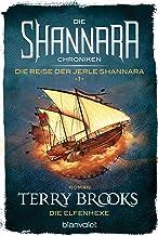 Die Shannara-Chroniken: Die Reise der Jerle Shannara 1 - Die Elfenhexe: Roman (German Edition)