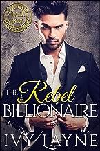 The Rebel Billionaire (Scandals of the Bad Boy Billionaires Book 5)