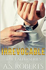 Irrevocable (The Fated Series Book 3) Kindle Edition
