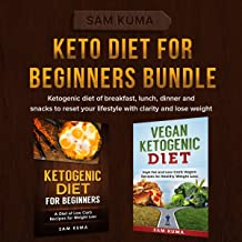 Keto Diet for Beginners Box Set: Ketogenic diet of breakfast, lunch, dinner and snacks to reset your lifestyle with clarity and lose weight