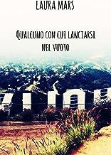 Qualcuno con cui lanciarsi nel vuoto (Bromance Series Vol.2) (Italian Edition)