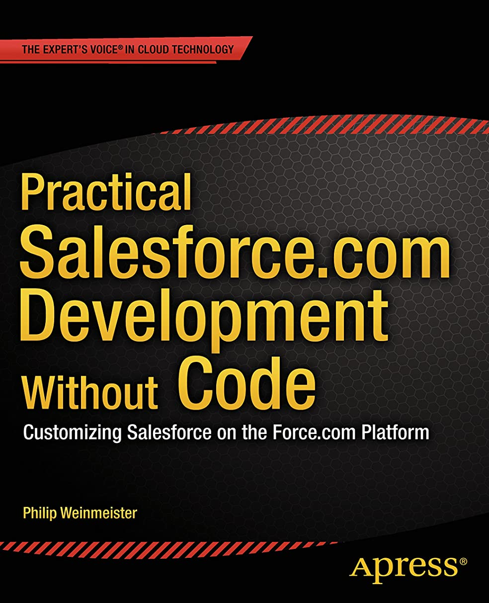 盲目応答スライスPractical Salesforce.com Development Without Code: Customizing Salesforce on the Force.com Platform (English Edition)