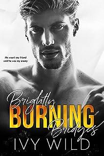 Brightly Burning Bridges: A Bully Romance (Kings of Capital)