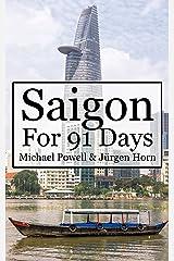 Saigon For 91 Days: Ho Chi Minh City Travel Guide Kindle Edition