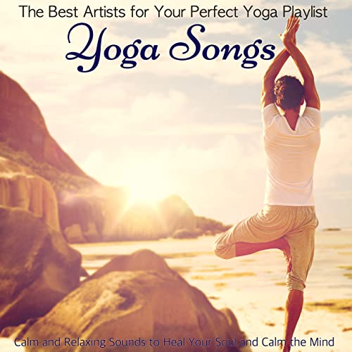 Yoga Songs - The Best Artists for Your Perfect Yoga Playlist ...