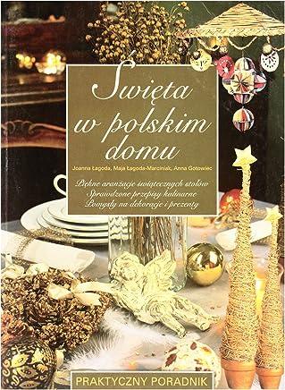 ĹwiÄta w polskim domu - Joanna Ĺagoda, Maja Ĺagoda-Marciniak, Anna Gotowiec [KSIÄĹťKA]