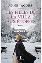 Les filles de la villa aux étoffes: La Villa aux étoffes, T2 (French Edition) Versión Kindle