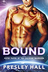 Bound: A Sci-Fi Alien Romance (Fated Mates of the Kalixian Warriors Book 4) Kindle Edition