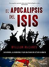 El apocalipsis del ISIS : la historia, la estrategia y los objetivos del Estado Islámico