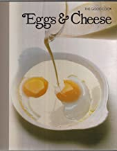 Eggs & Cheese: The Good Cook Techniques and Recipes