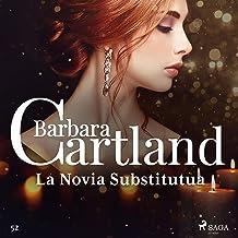 La Novia Substitutua: La Colección Eterna de Barbara Cartland 52