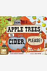 From Apple Trees to Cider, Please! Kindle Edition
