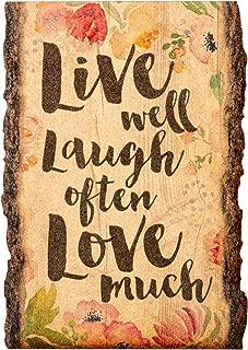 P. Graham Dunn Live Well Laugh Often Love Much Floral 4 x 6 Wood Bark Edge Design Sign