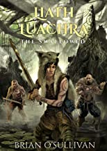 Liath Luachra: The Swallowed (The Irish Woman Warrior Series Book 2)