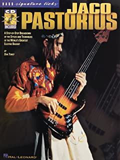 Jaco Pastorius: A Step-By-Step Breakdown of the Styles and Techniques of the World's Greatest Electric Bassist (Signature ...