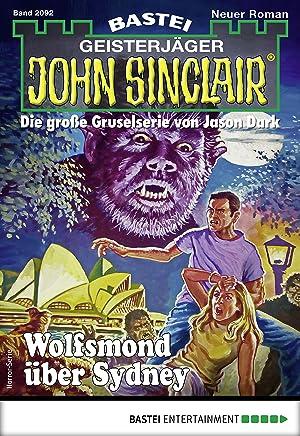 John Sinclair 2092 - Horror-Serie: Wolfsmond über Sydney (German Edition)