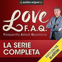 Love F.A.Q. con Marco Rossi. La serie completa