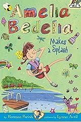 Amelia Bedelia Chapter Book #11: Amelia Bedelia Makes a Splash Kindle Edition