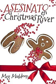Asesinato en Christmas River (Murder in Christmas River - Spanish): Un Misterio Acogedor navideño (Spanish Edition)