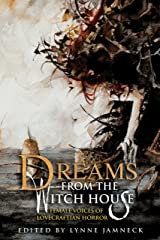 Dreams from the Witch House: Female Voices of Lovecraftian Horror Kindle Edition