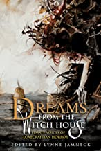 Dreams from the Witch House: Female Voices of Lovecraftian Horror