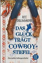 Das Glück trägt Cowboystiefel: Eine wahre Liebesgeschichte (German Edition) Kindle Edition