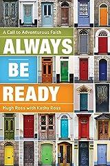 Always Be Ready: A Call to Adventurous Faith Kindle Edition