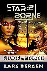 Shades of Moloch: Star Borne: 2 Kindle Edition