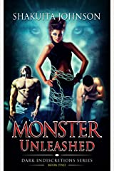 Dark Indiscretions: Monster Unleashed Kindle Edition