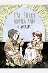 I'm Sorry Almira Ann: On the Oregon Trail Kindle Edition