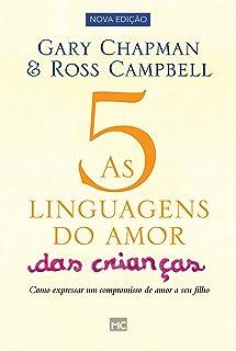 As 5 linguagens do amor das crianças - nova edição: Como